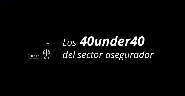 La AJPS e INESE lanzan 40under40, el listado de los 40 jóvenes líderes del sector asegurador