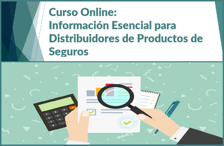 Curso Online: Información Esencial para Distribuidores de Productos de Seguros