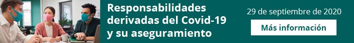 Responsabilidades derivadas del Covid-19 y su aseguramiento